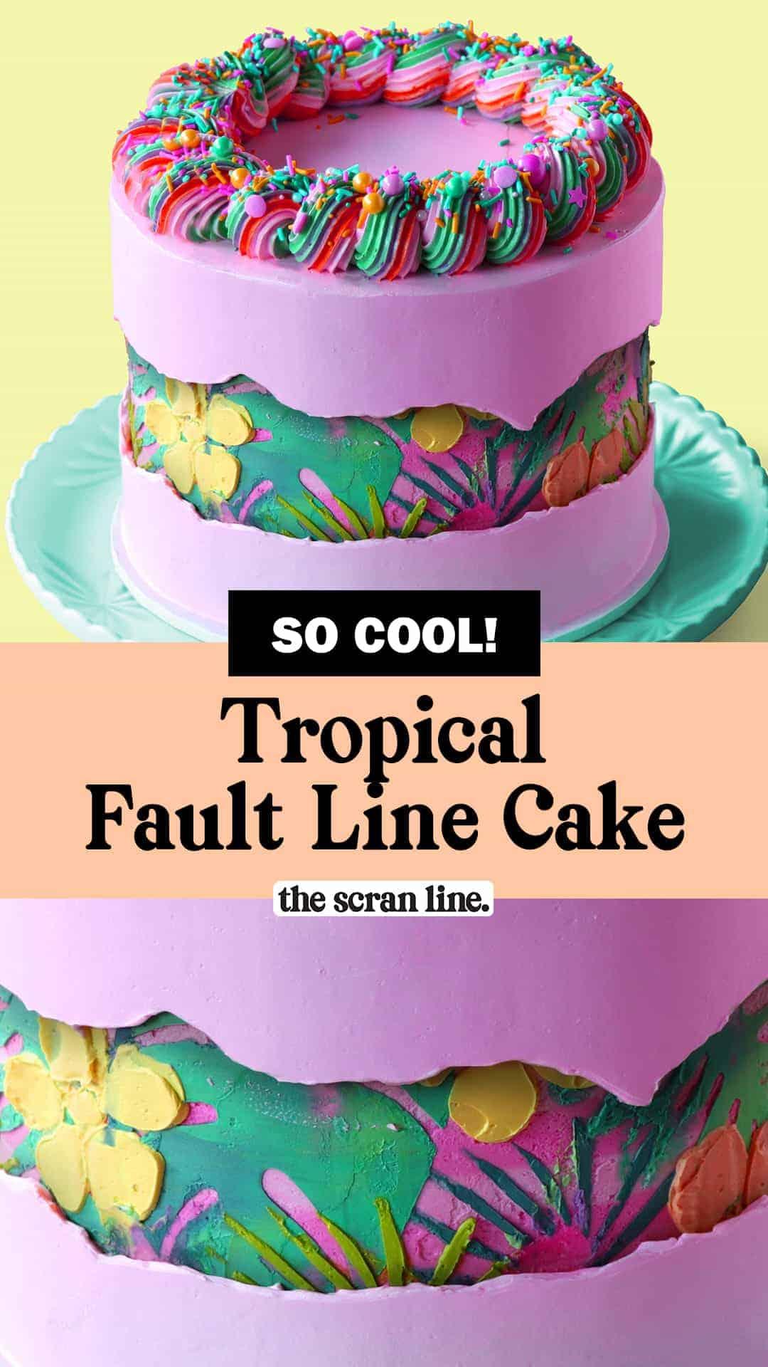 Pinterest Image For Tropical Fault Line Cake